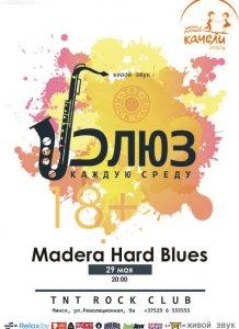 Madera Hard Blues